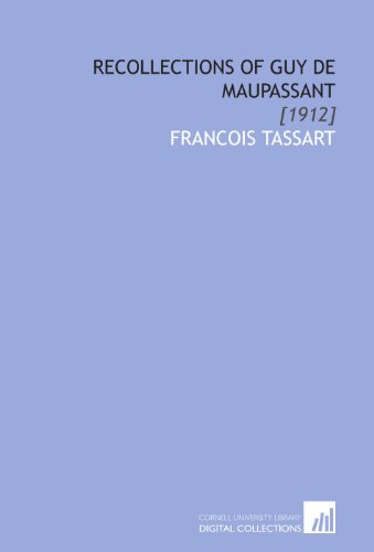 9781112079481: Recollections of Guy De Maupassant: [1912]