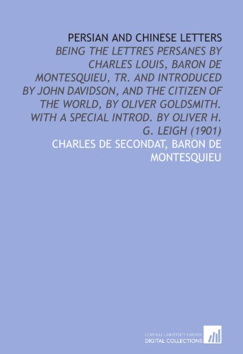 Persian and Chinese Letters: Being the Lettres: Charles de Secondat