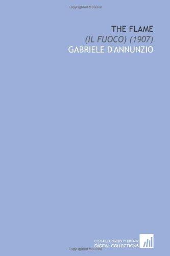 9781112082160: The Flame: (Il Fuoco) (1907)