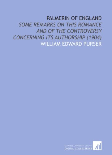 9781112083624: Palmerin of England: Some Remarks on This Romance and of the Controversy Concerning Its Authorship (1904)