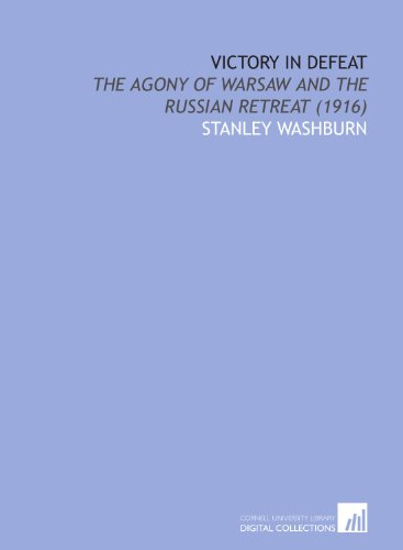 9781112088582: Victory in Defeat: The Agony of Warsaw and the Russian Retreat (1916)