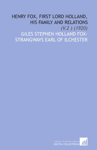 9781112091490: Henry Fox, First Lord Holland, His Family and Relations: (V.2 ) (1920)