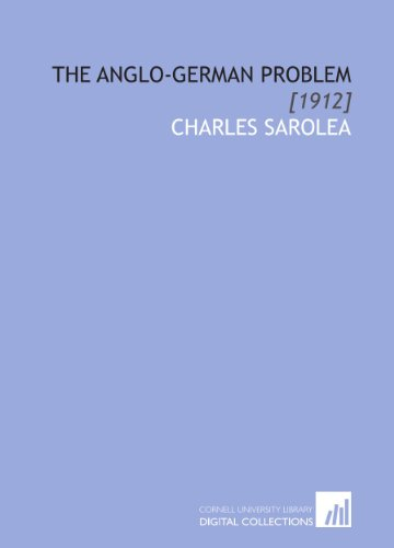 9781112091773: The Anglo-German Problem: [1912]
