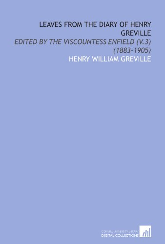9781112095450: Leaves From the Diary of Henry Greville: Edited by the Viscountess Enfield (V.3) (1883-1905)