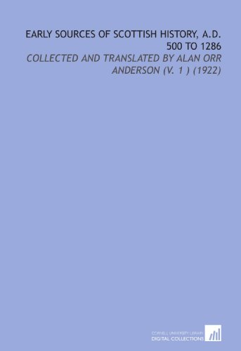 9781112102950: Early Sources of Scottish History, a.D. 500 to 1286: Collected and Translated by Alan Orr Anderson (V. 1 ) (1922)
