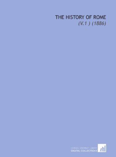 9781112108044: The History of Rome: (V.1 ) (1886)