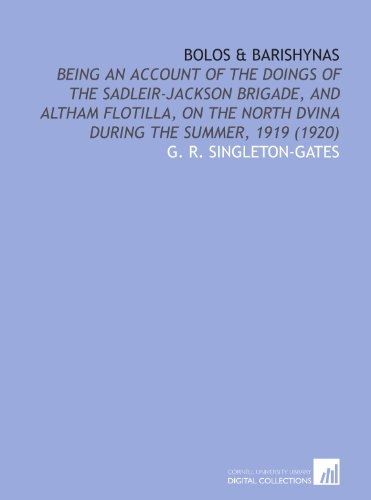 9781112112393: Bolos & barishynas: being an account of the doings of the Sadleir-Jackson brigade, and Altham flotilla, on the North Dvina during the summer, 1919 (1920)