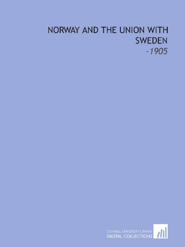 Norway and the Union With Sweden: -1905 (9781112113710) by Fridtjof Nansen