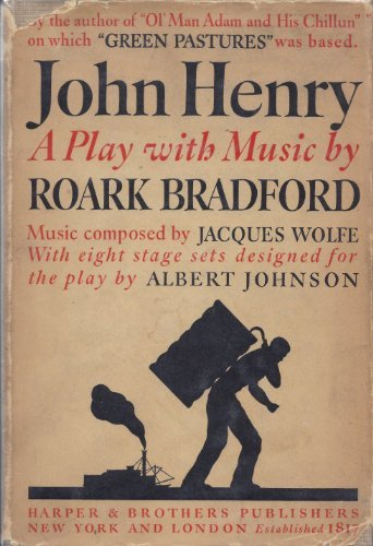 John Henry: A Play (1112114920) by Roark Bradford