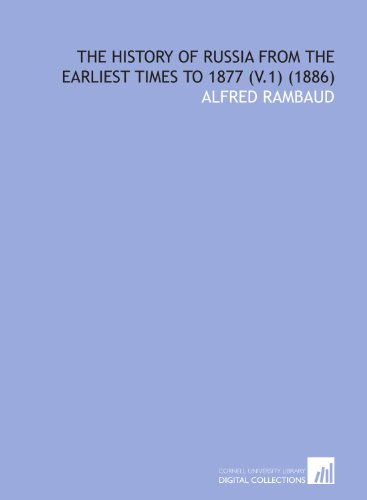 9781112116308: The history of Russia from the earliest times to 1877 (v.1) (1886)