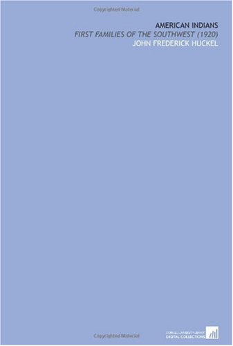 9781112118135: American Indians: First Families of the Southwest (1920)