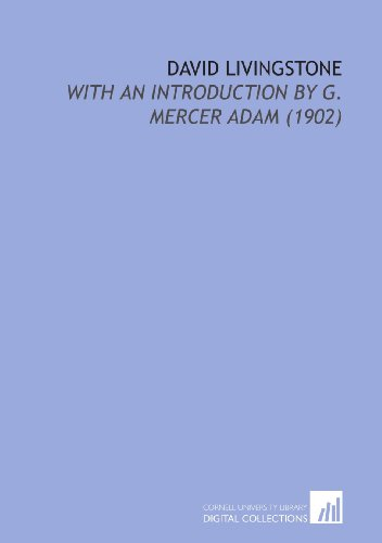 9781112118739: David Livingstone: With an Introduction By G. Mercer Adam (1902)