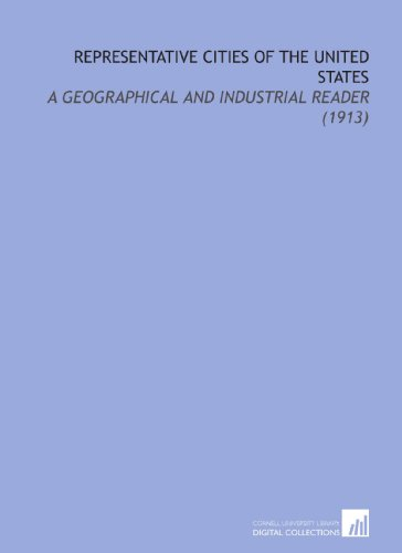 9781112118982: Representative Cities of the United States: A Geographical and Industrial Reader (1913)