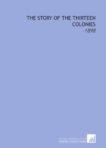9781112123931: The Story of the Thirteen Colonies: -1898