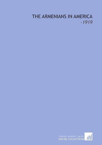 9781112126994: The Armenians in America: -1919