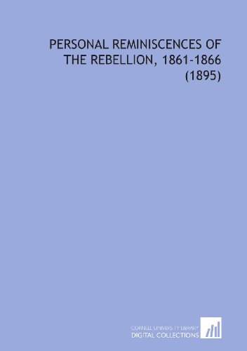 9781112132452: Personal Reminiscences of the Rebellion, 1861-1866 (1895)
