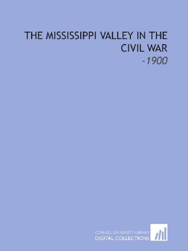 9781112136160: The Mississippi Valley in the Civil War: -1900