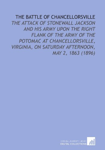 9781112137099: The Battle of Chancellorsville: The Attack of Stonewall Jackson and His Army Upon the Right Flank of the Army of the Potomac at Chancellorsville, Virginia, on Saturday Afternoon, May 2, 1863 (1896)