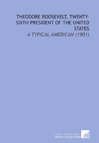 9781112137631: Theodore Roosevelt, Twenty-Sixth President of the United States: A Typical American (1901)