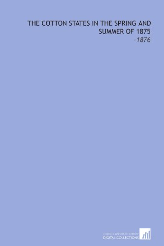 9781112140853: The Cotton States in the Spring and Summer of 1875: -1876