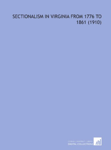 9781112141034: Sectionalism in Virginia From 1776 to 1861 (1910)