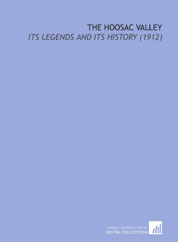 9781112145995: The Hoosac Valley: Its Legends and Its History (1912)