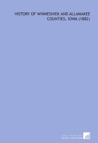 9781112147210: History of Winneshiek and Allamakee Counties, Iowa (1882)