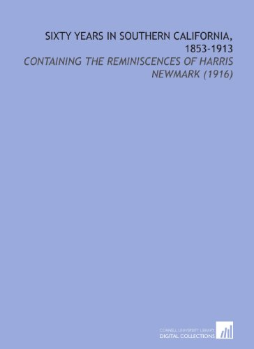 9781112147548: Sixty Years in Southern California, 1853-1913: Containing the Reminiscences of Harris Newmark (1916)