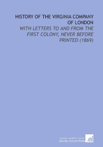 9781112149641: History of the Virginia Company of London: With Letters to and From the First Colony, Never Before Printed (1869)