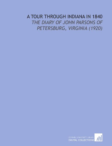 9781112151453: A Tour Through Indiana in 1840: The Diary of John Parsons of Petersburg, Virginia (1920)