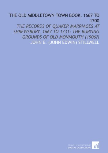 9781112151712: The old Middletown town book, 1667 to 1700: The records of Quaker marriages at Shrewsbury, 1667 to 1731; The burying grounds of old Monmouth (1906?)