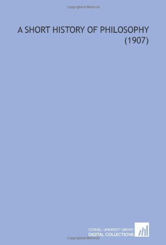 9781112154003: A Short History of Philosophy (1907)