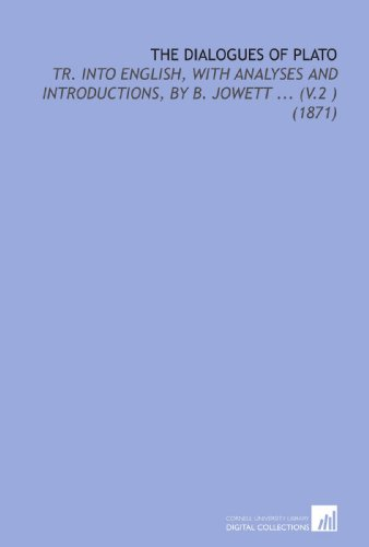 9781112155697: The Dialogues of Plato: Tr. Into English, With Analyses and Introductions, by B. Jowett (V.2) (1871)