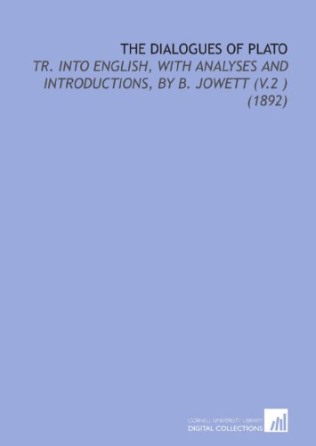 9781112155772: The Dialogues of Plato: Tr. Into English, With Analyses and Introductions, by B. Jowett (V.2 ) (1892)