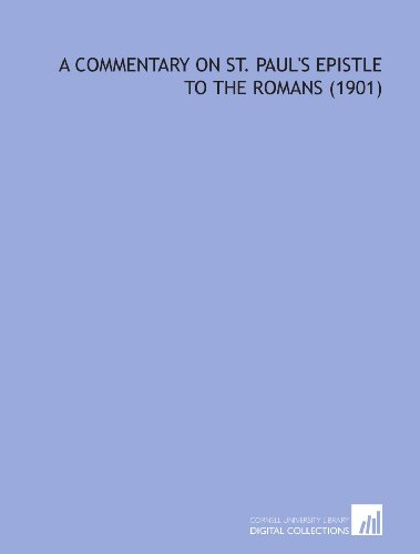 9781112166020: A Commentary on St. Paul's Epistle to the Romans (1901)