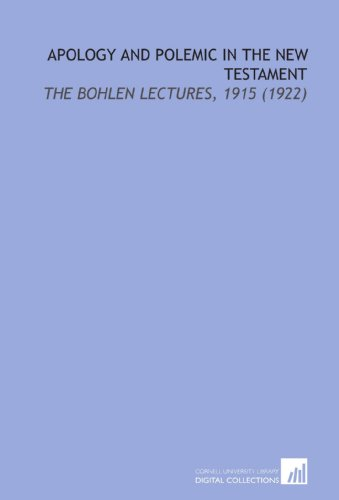 9781112166860: Apology and Polemic in the New Testament: The Bohlen Lectures, 1915 (1922)