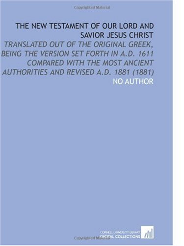 The New Testament of Our Lord and: No Author
