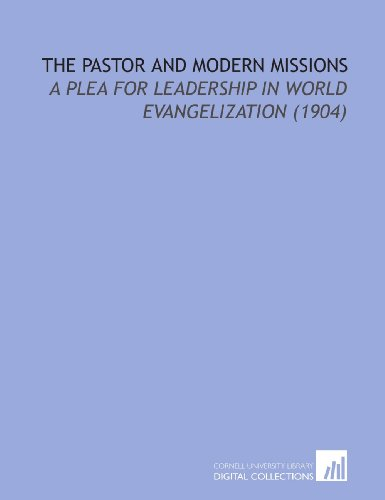 9781112171680: The Pastor and Modern Missions: A Plea for Leadership in World Evangelization (1904)