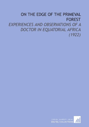 9781112173707: On the Edge of the Primeval Forest: Experiences and Observations of a Doctor in Equatorial Africa (1922)