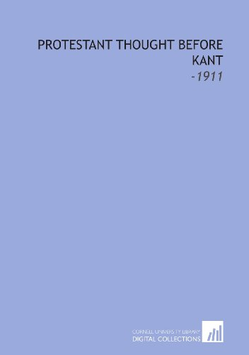 9781112175091: Protestant Thought Before Kant: -1911