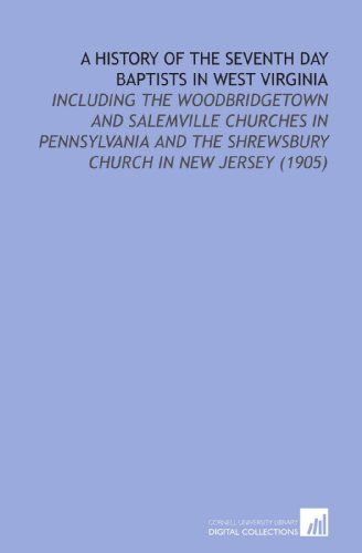 9781112176364: A History of the Seventh Day Baptists in West Virginia: Including the Woodbridgetown and Salemville Churches in Pennsylvania and the Shrewsbury Church in New Jersey (1905)