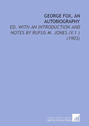 9781112179853: George Fox, an Autobiography: Ed. With an Introduction and Notes By Rufus M. Jones (V.1) (1903)