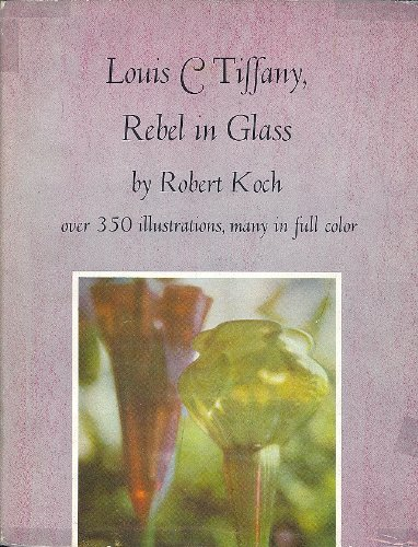 9781112184581: Louis C. Tiffany, rebel in glass
