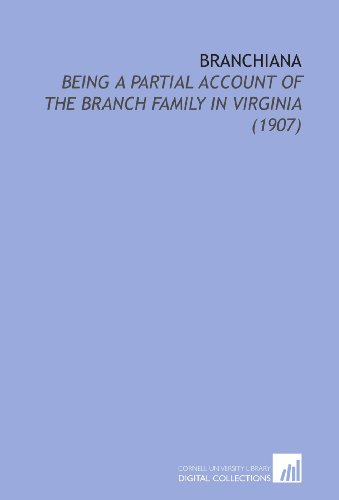 9781112191619: Branchiana: Being a Partial Account of the Branch Family in Virginia (1907)