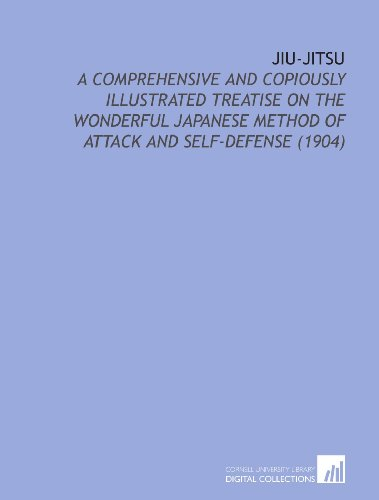 9781112194887: Jiu-Jitsu: A Comprehensive and Copiously Illustrated Treatise on the Wonderful Japanese Method of Attack and Self-Defense (1904)