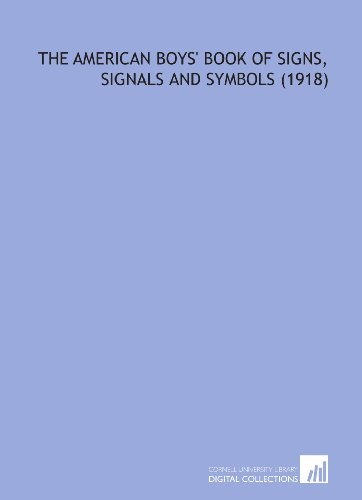 9781112198717: The American Boys' Book of Signs, Signals and Symbols (1918)