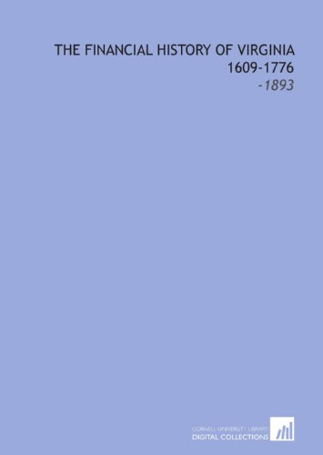 9781112201578: The Financial History of Virginia 1609-1776: -1893
