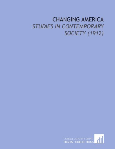 9781112202711: Changing America: Studies in Contemporary Society (1912)