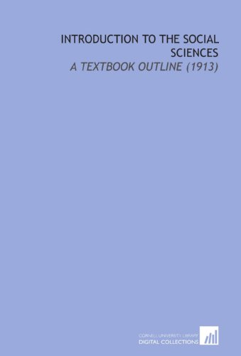 9781112204951: Introduction to the Social Sciences: A Textbook Outline (1913)