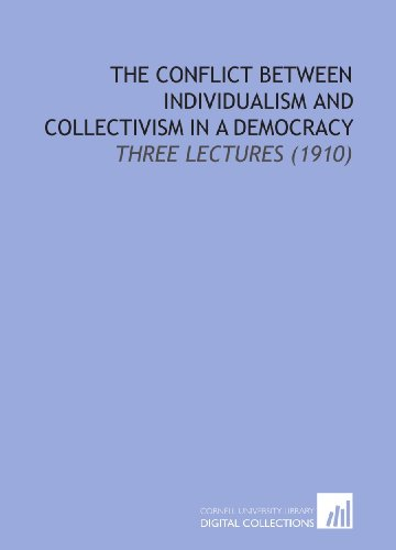 9781112207174: The Conflict Between Individualism and Collectivism in a Democracy: Three Lectures (1910)